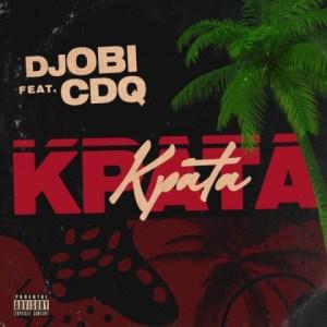 DJ Obi - Kpata Kpata Ft. CDQ
